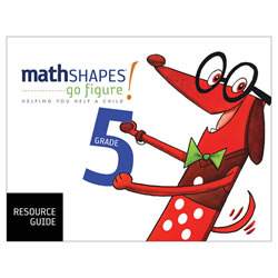 mathSHAPES: go figure! Resource Guide Grade 5