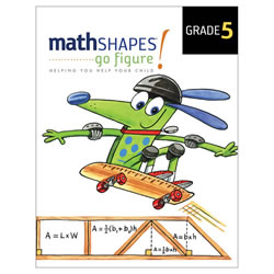 mathSHAPES: go figure! Student Book Grade 5