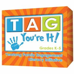 TAG You're It! (Yearlong Parent Engagement Initiative) - Grades K - 5