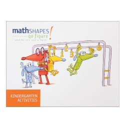 mathSHAPES: Go figure! Resource Guide (Kindergarten)