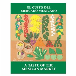El Gusto Del Mercado Mexicano/A Taste of The Mexican Market - Paperback