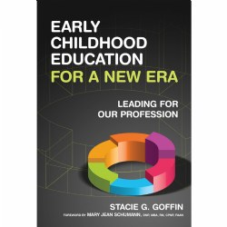 Early Childhood Education for a New Era: Leading for Our Profession - Paperback