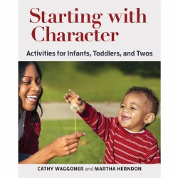 Starting with Character: Activities for Infants, Toddlers, and Twos - Paperback