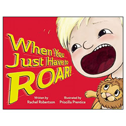 When You Just Have to Roar - Hardcover