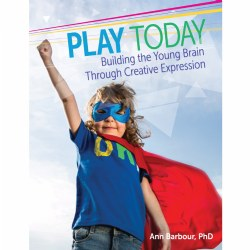 Play Today: Building the Brain Through Creative Expression - Paperback