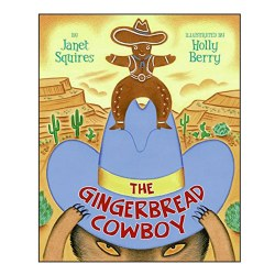 The Gingerbread Cowboy - Hardcover