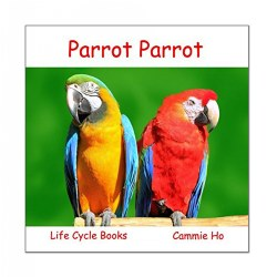 Parrot Parrot (Life Cycle Books) - Paperback