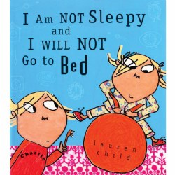 I Am Not Sleepy and I Will Not Go to Bed - Paperback
