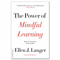 The Power of Mindful Learning - Paperback