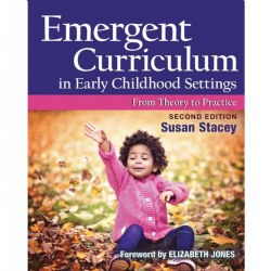 Emergent Curriculum in Eartly Childhood Settings 2nd Edition: From Theory to Practice