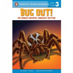 Bug Out! The World's Creepiest, Crawliest Critters - Paperback