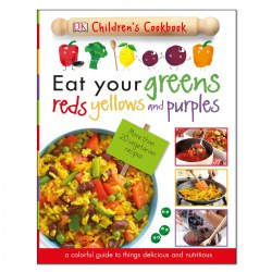 Eat Your Greens, Reds, Yellows, and Purples - Hardcover