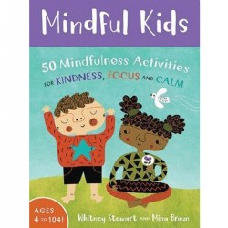 Mindful Kids: 50 Activities for Calm, Focus and Peace (Card Deck)