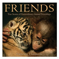 Friends : True Stories of Extraordinary Animal Friendships - Paperback