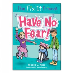 The Fix-It Friends: Have No Fear! - Paperback