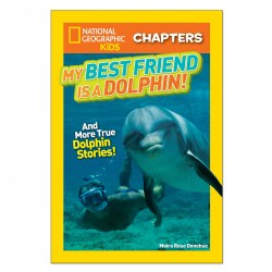 National Geographic Kids Chapters: My Best Friend is a Dolphin