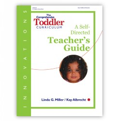 Innovations: The Comprehensive Toddler Curriculum Teacher's Guide