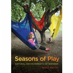 Seasons of Play: Natural Environments of Wonder - Paperback