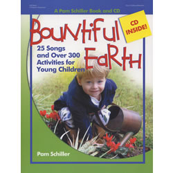Bountiful Earth: 25 Songs and Over 300 Activities for Young Children