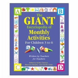 The GIANT Encyclopedia of Monthly Activities for Chidren 3 to 6
