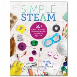Simple STEAM: 50+ Science Technology Engineering Art Math Activities