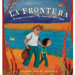 La Frontera: My Journey with Papa - Bilingual Hardcover