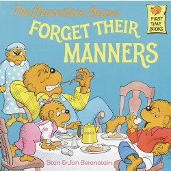 The Berenstain Bears Forget Their Manners - Paperback