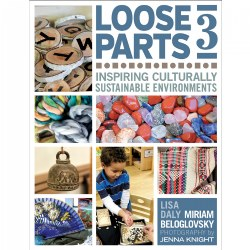 Loose Parts 3: Inspiring Culturally Sustainable Environments - Paperback