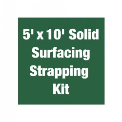 5' x 10' Solid Surfacing Strapping Kit