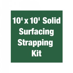 10' x 10' Solid Surfacing Strapping Kit