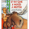 If You Give A Moose A Muffin - Hardback