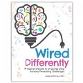 Wired Differently: A Teacher's Guide to Understanding Sensory Processing Challenges