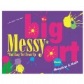 The Big Messy (But Easy to Clean Up) Art Book