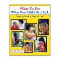 What To Do When Your Child Gets Sick - Paperback