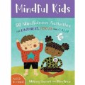Main Image of Mindful Kids: 50 Activities for Calm, Focus and Peace (Card Deck)