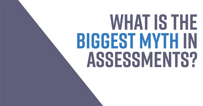 Biggest Assessment Myth