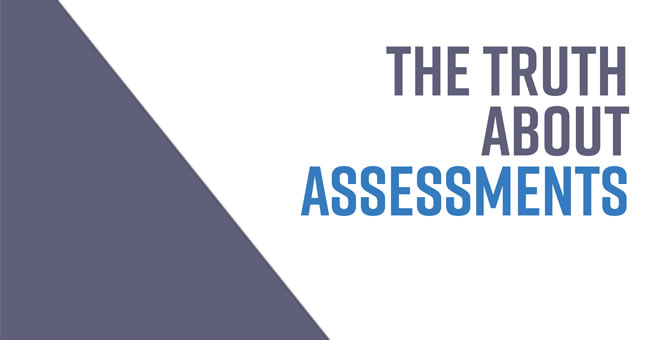 The Truth About Assessments