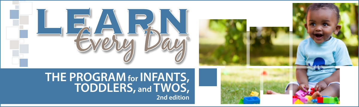 Learn Every Day: The Program for Infants, Toddlers, and Twos, 2nd Edition